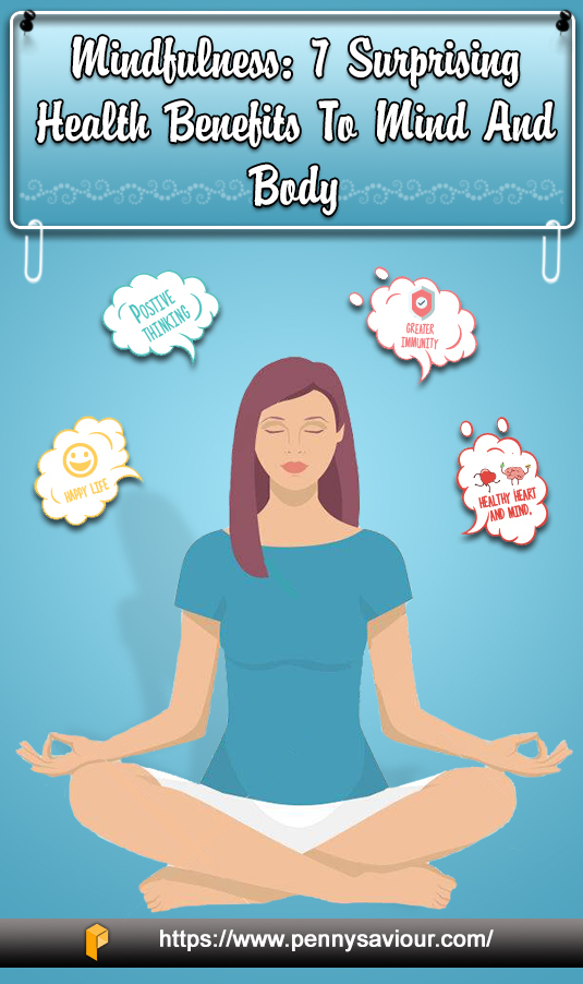 Benefits of Mindfulness To Mind and Body Pinterest