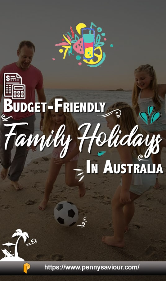 budget friendly family vacations ideas in australia