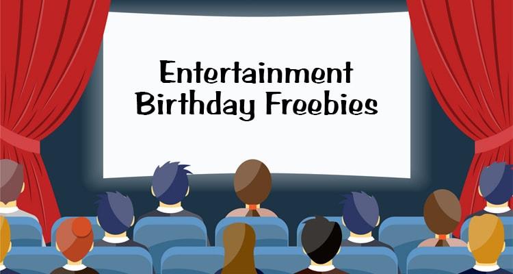 Entertainment Birthday Freebies