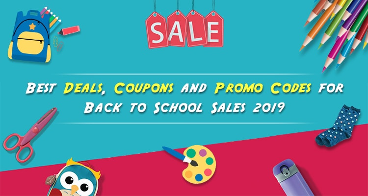 Best Deals, Coupons & Promo Codes For Back To School Sales 2019