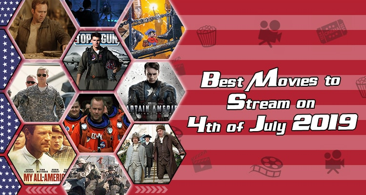Top 4th Of July Movies To Watch On Independence Day 2019