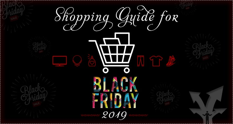 Shopping Guide For Black Friday 2019