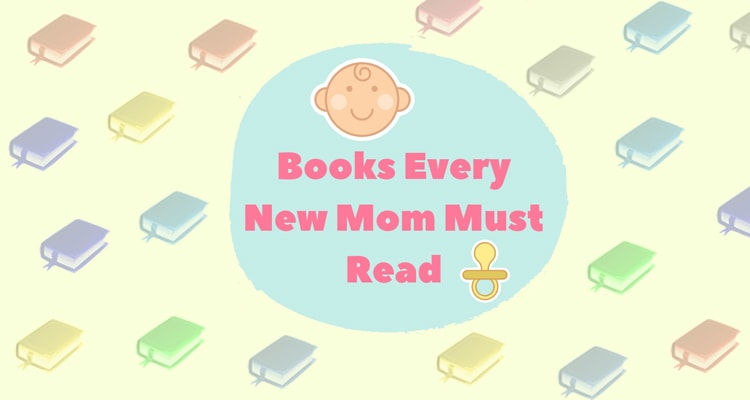 5 Most Useful Books Every New Mom Must Read
