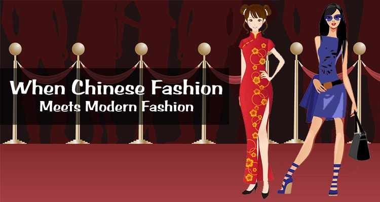 When Chinese Fashion Meets Modern Fashion