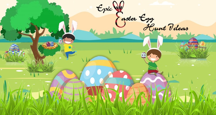 15 Epic Easter Egg Hunt Ideas You Can`t Afford To Miss This Year