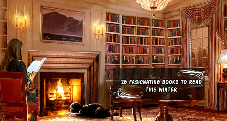 25 Fascinating Books To Read This Winter