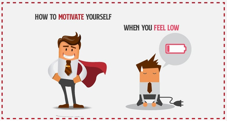 How To Motivate Yourself When You Feel Low