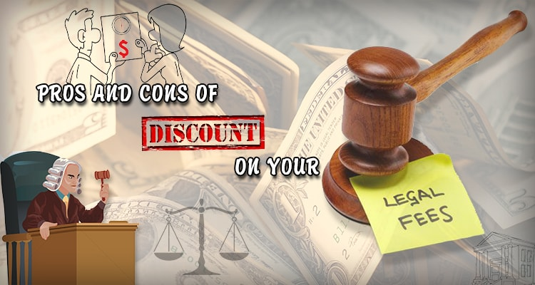 Pros and cons of discounting on your legal fee