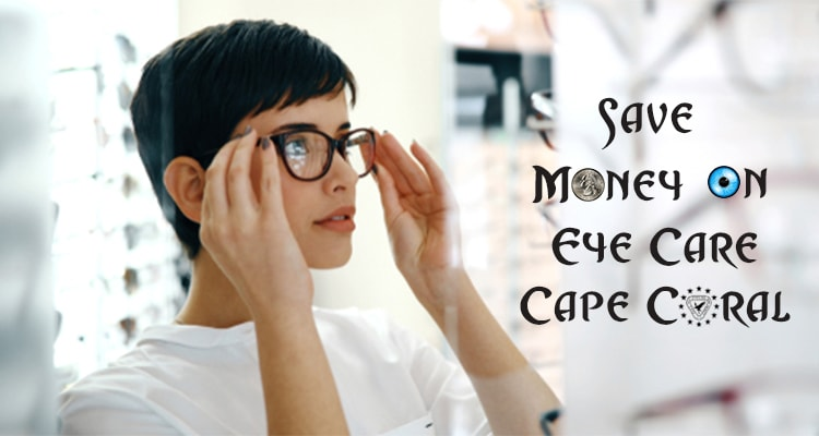 save money on eye care cape coral
