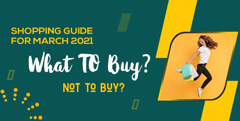 Shopping Guide For March 2021