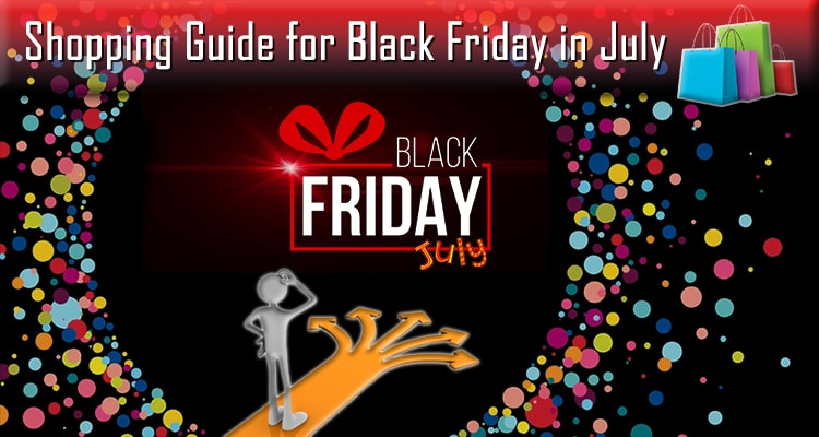 shopping-guide-for-black-friday-in-july