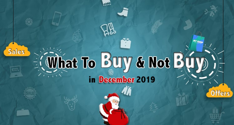 Shopping Guide For December 2019: What To Buy (And Not Buy)