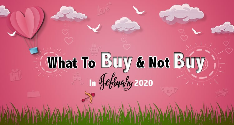 Shopping Guide For February 2020: What To Buy (And Not Buy)