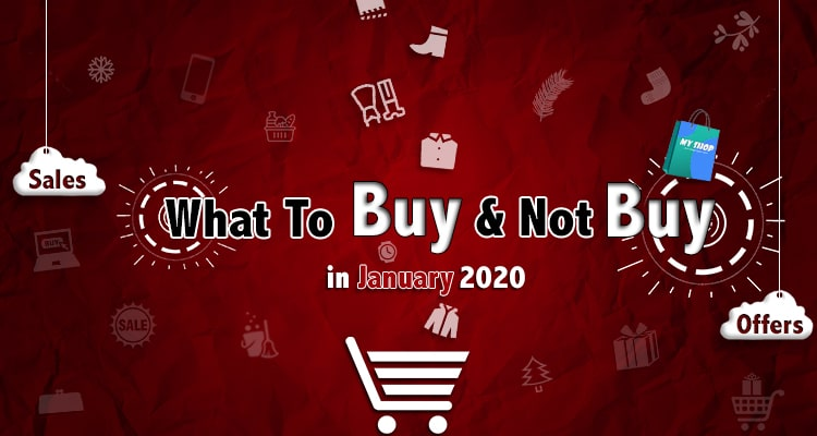 Shopping Guide For January 2020: What To Buy (And Not Buy)