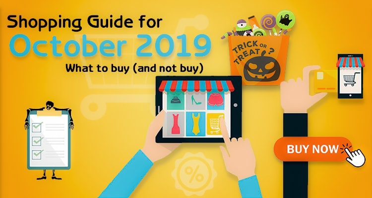 Shopping Guide for October 2019: What to buy (and not buy)