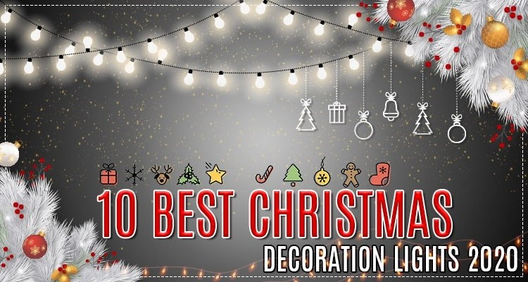 Ten Best Christmas Lights for Decoration