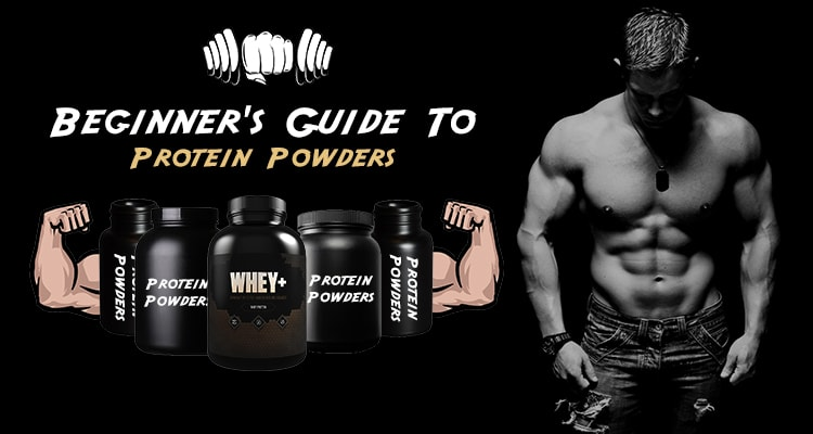 The Ultimate Guide To Protein Powders For Beginners