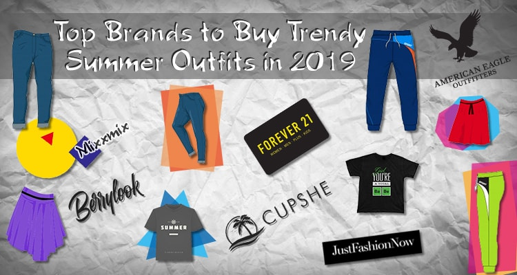 Top Brands To Buy Trendy Summer Outfits in 2019