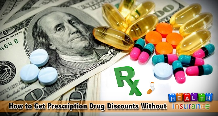 How To Get Prescription Drug Discounts Without Health Insurance