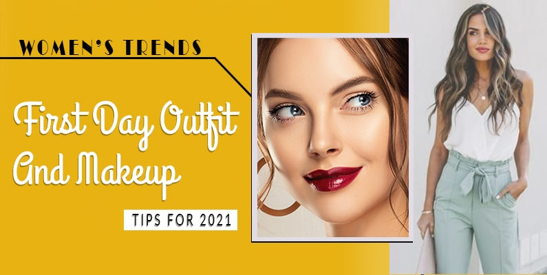 First Day Outfit And Makeup Tips TO TRY