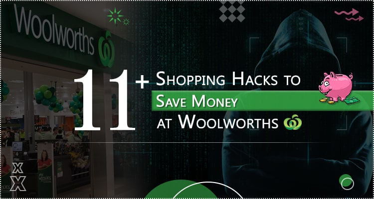 Woolworth money-saving hacks